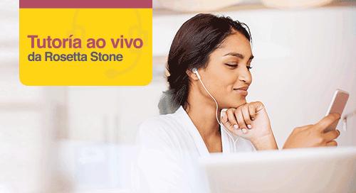 Tutoria ao vivo da Rosetta Stone