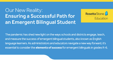 Our New Reality: Ensuring a Successful Path for an Emergent Bilingual Student