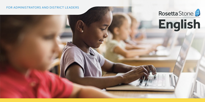 Rosetta Stone® English Administrators and District Leaders Flyer